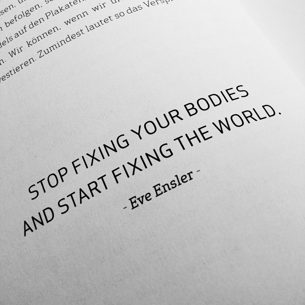 Stop fixing your bodies and start fixing the world.